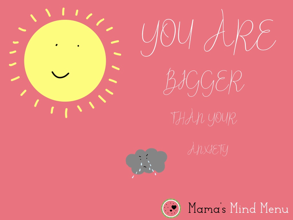 3 Top Tips To Remind Yourself You Are Bigger Than Your Anxiety